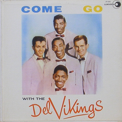 DEL VIKINGS - Come Go With The Del Vikings