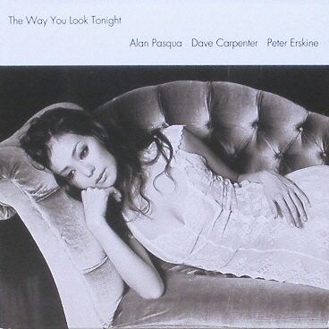 ALAN PASQUA, DAVE CARPENTER, PETER ERSKINE - The Way You Look Tonight [Audiophile, LP Sleeve]