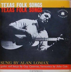 ALAN LOMAX - Texas Folk Songs