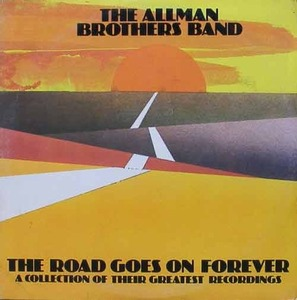 ALLMAN BROTHERS BAND - The Road Goes On Forever