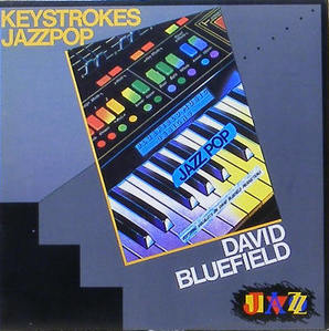 DAVID BLUEFIELD - Keystrokes Jazzpop